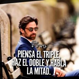 Piensa el triple, haz el doble y habla la mitad