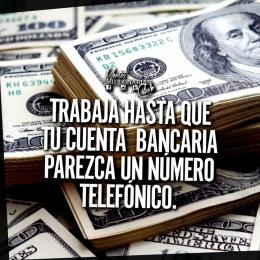Trabaja hasta que tu cuenta bancaria parezca un número telefónico