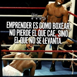 Emprender es como boxear no pierde el que cae, sino el que no se levanta