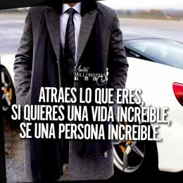 Atres lo que eres. Si quieres una vida increíble. Se una persona increíble.