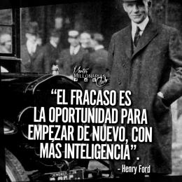El fracaso es la oportunidad para empezar de nuevo, con más inteligencia