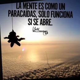 La mente es como un paracaídas, solo funciona si se abre.