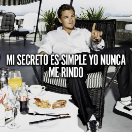 Mi secreto es simple yo nunca me rindo