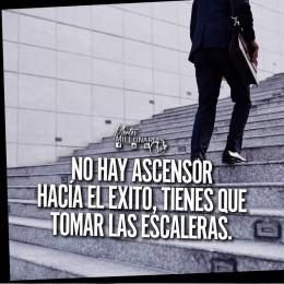 No hay ascensor hacia el éxito, tienes que tomar las escaleras