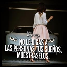 No le digas a las personas tus sueños, muéstraselos