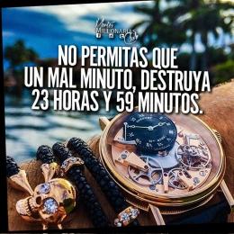 No permitas que un mal minuto, destruya 23 horas y 59 minutos