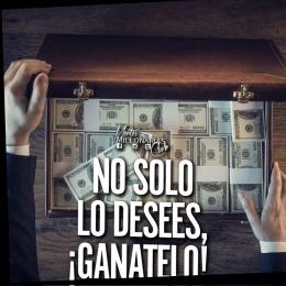 No solo lo desees Gánatelo