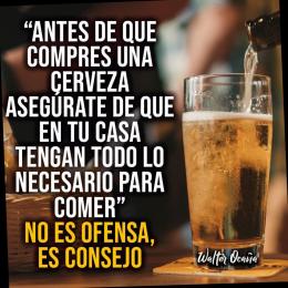 Antes de que compres una cerveza, asegúrate de que en tu casa tengan todo lo necesario para comer, no es una ofensa es un consejo