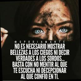 No es necesario mostrar belleza a los ciegos ni decir verdades a los sordos