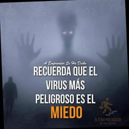 El virus más peligroso es el miedo
