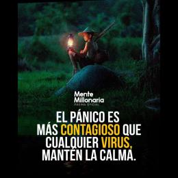 El pánico es más contagioso que cualquier virus manten la calma