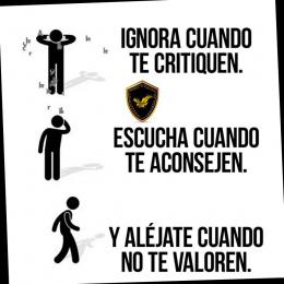 Ignora cuando te critiquen, escucha cuando te aconsejen y aléjate cuando no te valoren