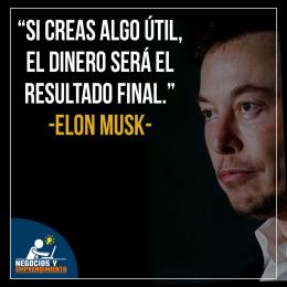 Si creas algo útil el dinero erá el resultado final