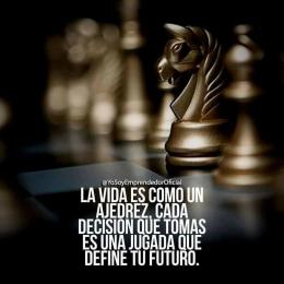 La vida es como un ajedrez cada decisión que tomas es una jugada que define tu futuro