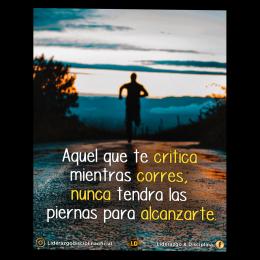 Aquel que te critica mientras corres, nunca tendrá las piernas para alcanzarte copia