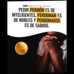 Pedir perdón es de inteligentes, perdonar es de nobles y perdonarse es de sabios