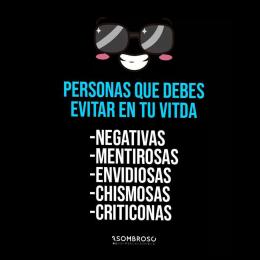 Personas que debes de evitar en tu vida, negativas mentirosas envidiosas chismosas criticonas
