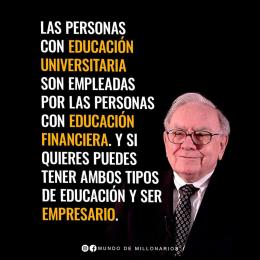 Las personas con educación universitaria son empleadas por las personas con la educación financiera. Y si quieres puedes tener ambos tipos de educación y ser empresario copia