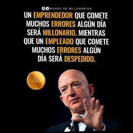 Un emprendedor que comete muchos errores algún día será millonario. Mientras que un empleado que comete muchos errores algún día será despedido copia