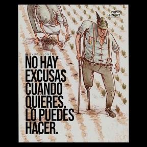 No hay excusas cuando quieres lo puedes hacer