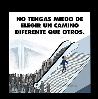 No tengas miedo de elegir un camino diferente a otros