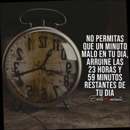 No permitas que un minuto malo en tu día arruine las 23 horas y 59 minutos restantes de tu día
