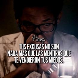 Tus excusas no son nada más que las mentiras que te vendieron tus miedos